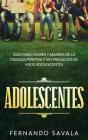 Adolescentes: Guía para padres y madres de la crianza positiva y sin perjuicios de hijos adolescentes Cover Image