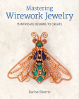 Mastering Wirework Jewelry: 15 Intricate Designs to Create Cover Image