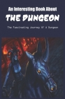 An Interesting Book About The Dungeon: The Fascinating Journey Of A Dungeon: Fantasy Book Series Cover Image
