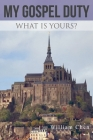 My Gospel Duty: What is yours? Cover Image