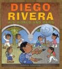 Diego Rivera: His World and Ours Cover Image