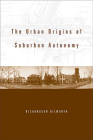 Urban Origins of Suburban Autonomy Cover Image