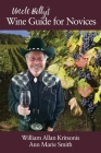 Uncle Billy's Wine Guide for Novices Cover Image