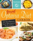 Gourmet Optavia Diet Cookbook: 300+ Illustrated Mouthwatering Recipes for Lifelong Transformation - Burn Fat - Kill Hunger and Eat Your Flavorful Lea Cover Image
