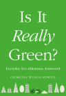 Is It Really Green?: Everyday Eco Dilemmas Answered Cover Image
