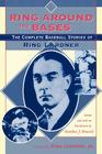 Ring Around the Bases: The Complete Baseball Stories of Ring Lardner Cover Image