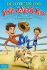 Devotions for Super Average Kids, Book 2: 30 Adventures with God for Kids Who Like to Laugh Cover Image