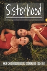Sisterhood: From Childhood Bonds To Growing Old Together: Sibling Story Book Cover Image