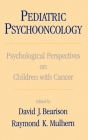 Pediatric Psychooncology: Psychological Perspectives on Children with Cancer Cover Image