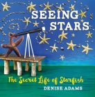 Seeing Stars: The Secret Life of Starfish Cover Image