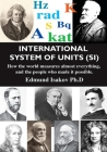International System of Units (Si): How the World Measures Almost Everything, and the People Who Made It Possible Cover Image