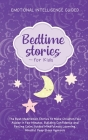 Bedtime Stories For Kids: The Best Meditation Stories To Make Children Fall Asleep In Few Minutes, Building Confidence And Feeling Calm, Guided Cover Image