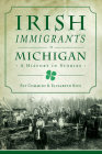 Irish Immigrants in Michigan: A History in Stories (American Heritage) Cover Image