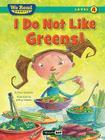 I Do Not Like Greens! (We Read Phonics - Level 4 (Cloth)) Cover Image