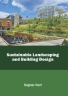 Sustainable Landscaping and Building Design Cover Image
