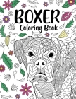 Boxer Dog Coloring Book: Adult Coloring Book, Gifts for Boxer Dog Lovers, Floral Mandala Coloring, Dog Coloring Book, Activity Coloring Book Cover Image