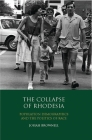 The Collapse of Rhodesia: Population Demographics and the Politics of Race Cover Image