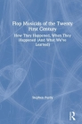 Flop Musicals of the Twenty-First Century: How They Happened, When They Happened (and What We've Learned) Cover Image