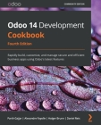 Odoo 14 Development Cookbook - Fourth Edition: Rapidly build, customize, and manage secure and efficient business apps using Odoo's latest features Cover Image