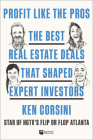 Profit Like the Pros: The Best Real Estate Deals That Shaped Expert Investors Cover Image