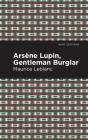 Arsene Lupin: The Gentleman Burglar Cover Image
