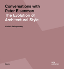 Conversations with Peter Eisenman: The Evolution of Architectural Style Cover Image