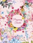 Pregnancy Tracker: Beautiful Pink Flowers, Pregnancy Record Book Large Print 8.5