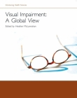Visual Impairment--A Global View (Introducing Health Sciences) Cover Image