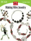 Making Wire Jewelry: 13 Projects (Easy-Does-It) Cover Image