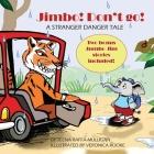 Jimbo! Don't go!: A stranger danger tale Cover Image