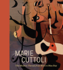Marie Cuttoli: The Modern Thread from Miró to Man Ray Cover Image