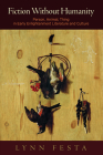Fiction Without Humanity: Person, Animal, Thing in Early Enlightenment Literature and Culture Cover Image