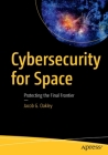 Cybersecurity for Space: Protecting the Final Frontier Cover Image