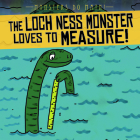 The Loch Ness Monster Loves to Measure! Cover Image