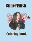 BILLIE EILISH Coloring Book: for kids and adults, billie eilish fans and lovers Cover Image