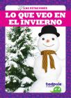 Lo Que Veo En El Invierno (What I See in Winter) (Las Estaciones) Cover Image