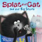 Splat the Cat and the Big Secret Cover Image