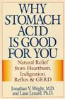 Why Stomach Acid Is Good for You: Natural Relief from Heartburn, Indigestion, Reflux and Gerd Cover Image
