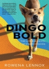 Dingo Bold: The Life and Death of K'gari Dingoes Cover Image