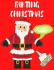 Farting Christmas: Coloring Book For Kids and Adults Farting Snowman Santa Claus Reindeer Christmas Gift Cover Image
