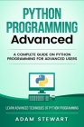 Python Programming Advanced: A Complete Guide on Python Programming for Advanced Users Cover Image