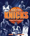 New York Knicks: The Complete Illustrated History Cover Image