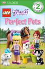 Lego Friends: Perfect Pets (DK Readers: Level 2) Cover Image