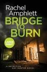 Bridge to Burn (Detective Kay Hunter #7) Cover Image