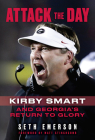 Attack the Day: Kirby Smart and Georgia's Return to Glory Cover Image