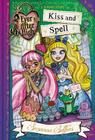 Ever After High:  Kiss and Spell (A School Story #2) Cover Image