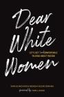 Dear White Women: Let's Get (Un)comfortable Talking about Racism Cover Image