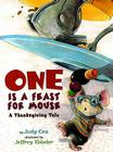 One Is a Feast for Mouse: A Thanksgiving Tale (Adventures of Mouse #1) Cover Image