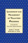 Leadership and Management of Volunteer Programs: A Guide for Volunteer Administrators (J-B Us Non-Franchise Leadership #51) Cover Image