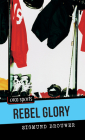 Rebel Glory (Orca Sports) Cover Image